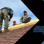 Oberg Roofing and Remodeling: Your Remodeling Expert